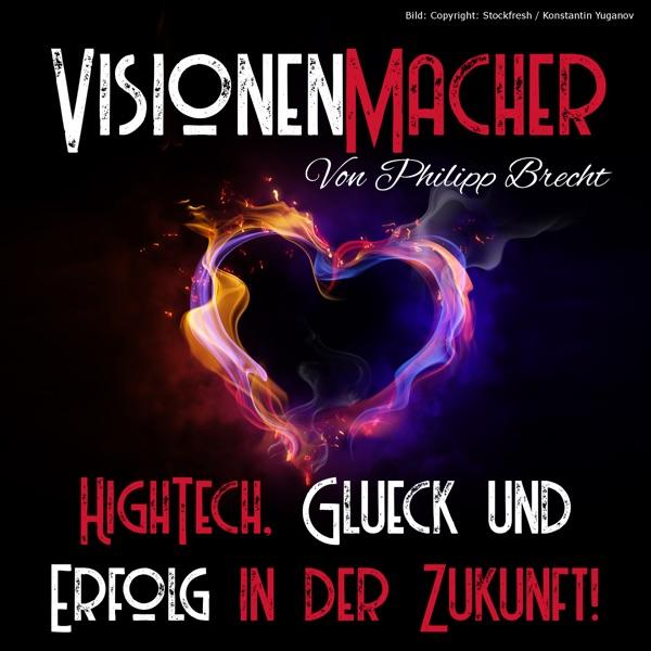 Visionen Macher - HighTech, Glück und Erfolg in der Zukunft