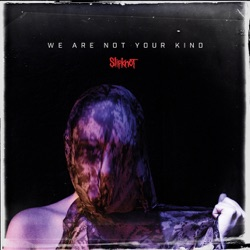 View album Slipknot - We Are Not Your Kind