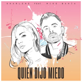 Sharlene – Quién Dijo Miedo (feat. Mike Bahía) – Single [iTunes Plus AAC M4A]