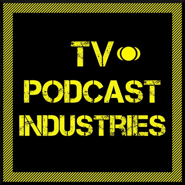 TV Podcast Industries – Podcast – Podtail