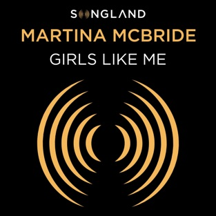 Martina McBride – Girls Like Me (From Songland) – Single [iTunes Plus AAC M4A]
