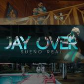 Sueño Real (Original) - Jay Over