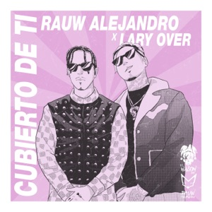 Rauw Alejandro & Lary Over - Cubierto de Ti