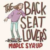 The Backseat Lovers - Maple Syrup
