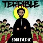 SOULMEDIC - Terrible