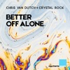 Better off Alone by Chris van Dutch iTunes Track 1