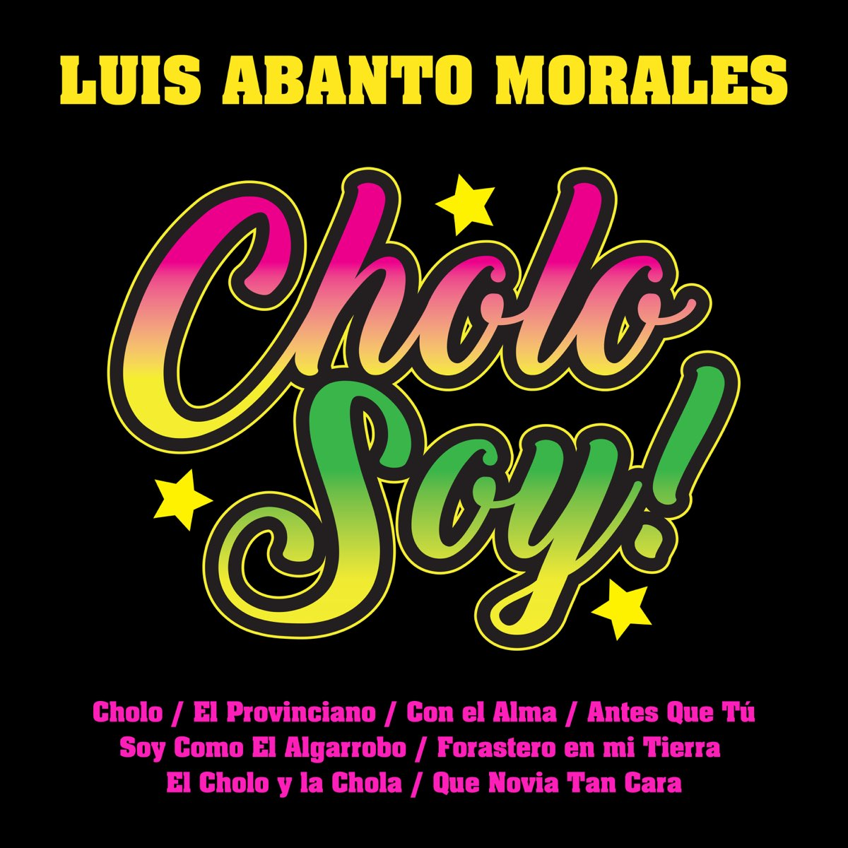 Cholo Soy By Luis Abanto Morales On Apple Music