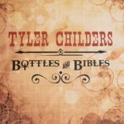 Bottles and Bibles - Tyler Childers - Tyler Childers