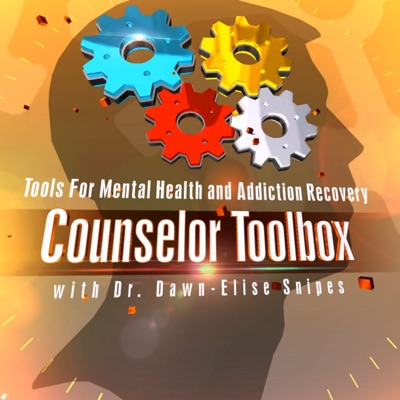 Counselor Toolbox Podcast- Addiction, Counseling, and Mental Health Continuing Education | Recovery | Relationships | Clinical | Psychology | Family | Social Work | Mindfulness | CEUs | AllCEUs | By Dr. Dawn-Elise Snipes