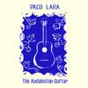 Paco Lara - The Andalusian Guitar