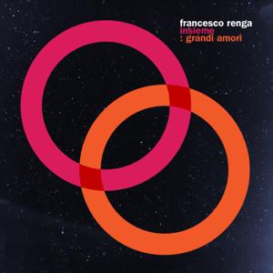 Francesco Renga - Insieme: Grandi amori