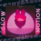 Courage My Love - Slow Motion