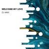 Welcome My Love Single