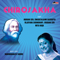 Rabindranath Tagore, Indrani Sen, Swagatalaxmi Dasgupta & Rejoyana Chowdhury - Chirosakha artwork