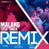 Ved Sharma & DJ Yogii - Malang Title Track Remix artwork