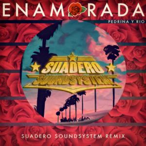 Pedrina - Enamorada (Suadero Soundsystem Remix)