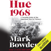 Mark Bowden - Hue 1968: A Turning Point of the American War in Vietnam (Unabridged)  artwork