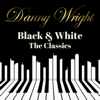 Danny Wright - Black & White: The Classics  artwork