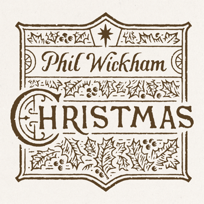 Phil Wickham - Christmas Lyrics