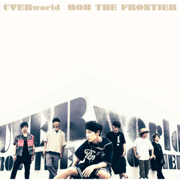 Rob the Frontier - UVERworld - UVERworld