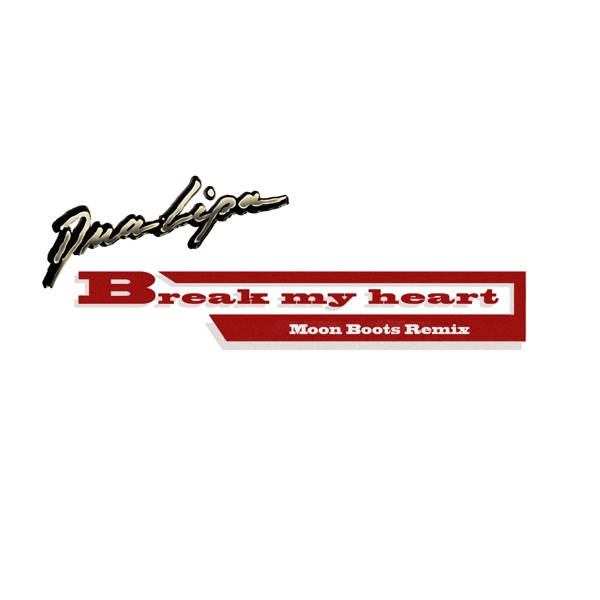 Break My Heart (Moon Boots Remix) - Single