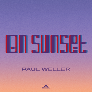 Paul Weller - On Sunset