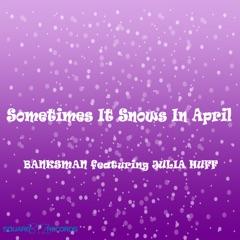 Sometimes It Snows in April (feat. Julia Huff)