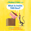 Monkey and Cake: What is Inside This Box? - Drew Daywalt