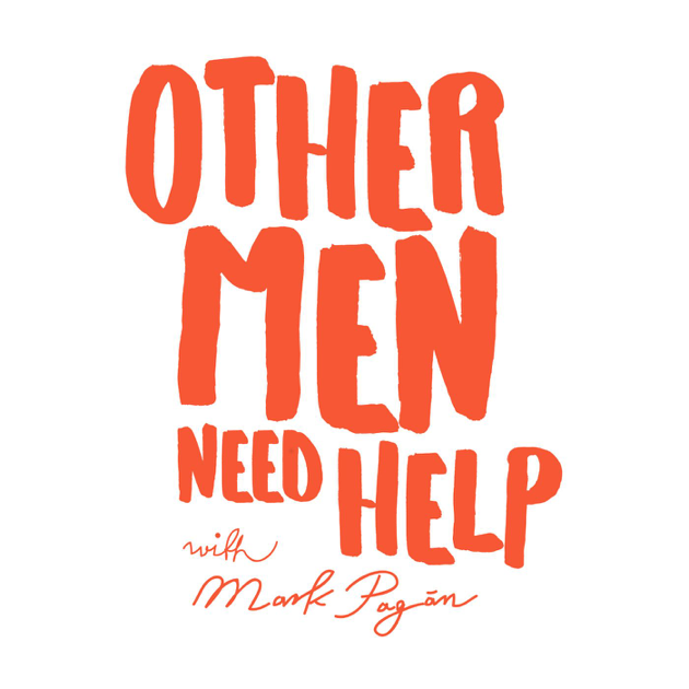 Other Men Need Help on Apple Podcasts