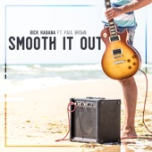 Rick Habana - Smooth It Out (feat. Paul Brown)