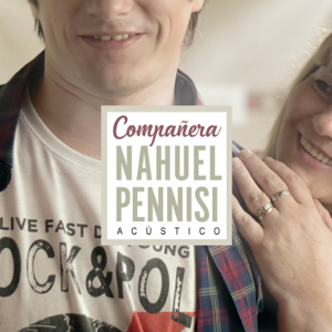 Nahuel Pennisi - Compañera (Acústico)
