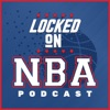 Locked On NBA - Your Daily Podcast On The National Basketball Association
