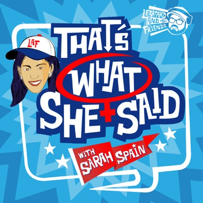 That's What She Said with Sarah Spain image