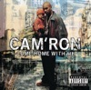 Come Home with Me, Cam'ron
