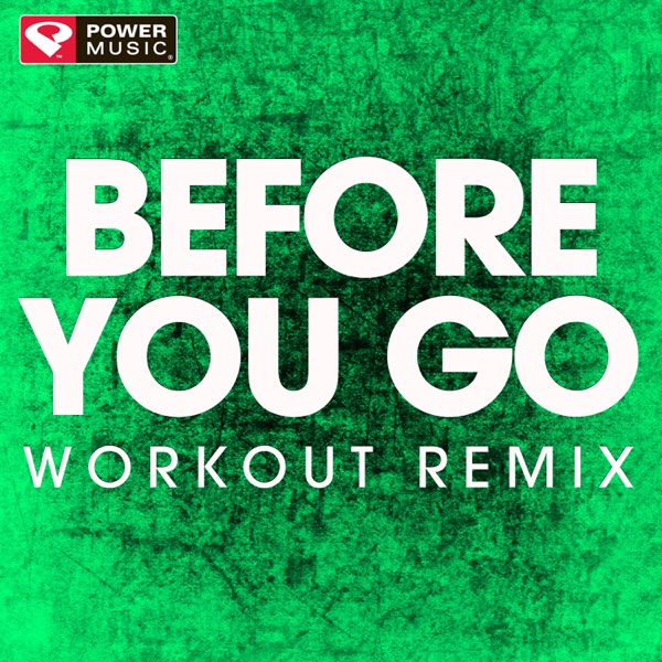 Before You Go (Workout Remix) - Single