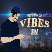 You Know The Vibes Feat. Aakash  Single - Loka