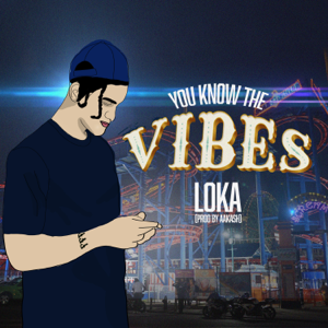 Loka - You Know The Vibes feat. Aakash