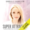Super Attractor: Methods for Manifesting a Life Beyond Your Wildest Dreams (Unabridged) AudioBook Download