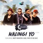 Nalingi yo (feat. Matt Houston, Axel Tony & MC Duc) [Remix club charles V] - Charles V - Charles V