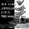 Juggin' Like Me (feat. PFG Benji) - Single, Duo Tycoon