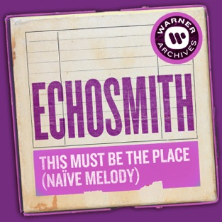 Echosmith - This Must Be the Place (Naïve Melody) - Single