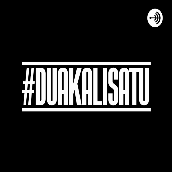 #DUAKALISATU