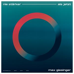 Max Giesinger - Nie stärker als jetzt