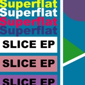 Superflat - Slice