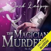 The Magician Murders: The Art of Murder, Book III (Unabridged)