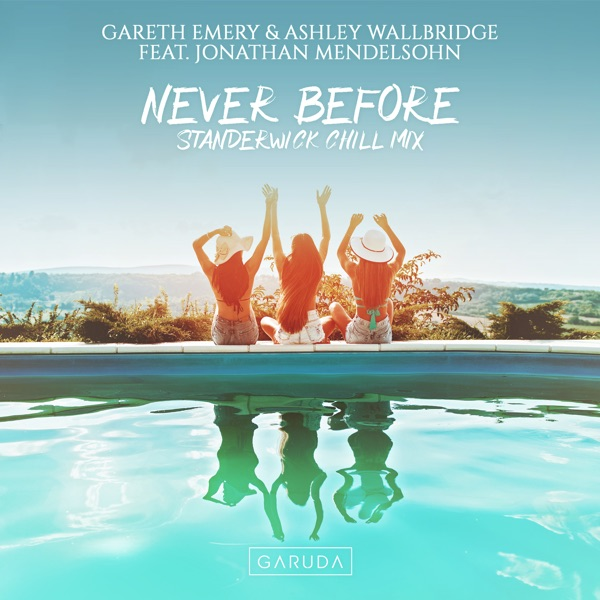 Never Before (feat. Jonathan Mendelsohn) [Standerwick Chill Mix] - Single
