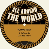 Young Tiger - Calypso Be