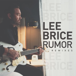 Lee Brice - Rumor (Bryan Todd Remix)