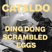 Cataldo - Ding Dong Scrambled Eggs