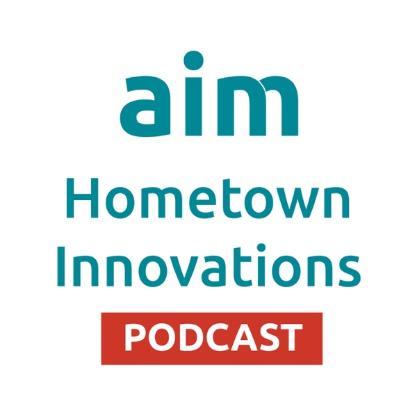Aim Hometown Innovations Podcast